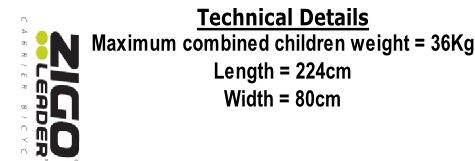Technical Details Maximum combined children weight = 36Kg Length = 224cm Width = 80cm